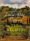 Dolce Vita Diaries (eBook): The Recipes